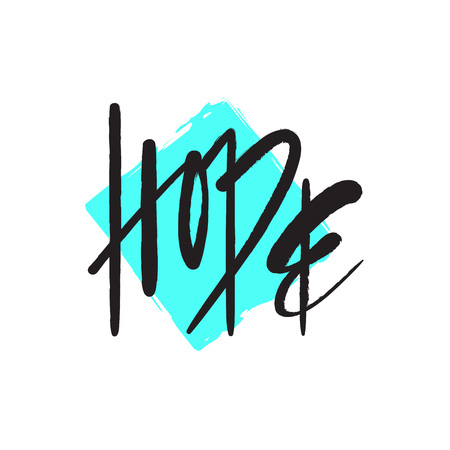 Hope - simple inspire and motivational quote. Hand drawn beautiful lettering. Print for inspirational poster, t-shirt, bag, cups, card, flyer, sticker, badge. Elegant calligraphy sign