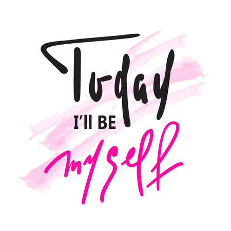 Today I will be myself - inspire and motivational quote. Hand drawn beautiful lettering. Print for inspirational poster, t-shirt, bag, cups, card, flyer, sticker, badge. Elegant calligraphy sign Stock fotó - 113776555