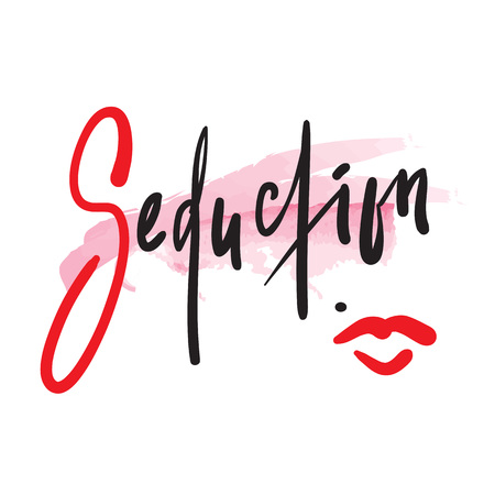 Seduction - simple motivational quote. Hand drawn beautiful lettering. Print for inspirational poster, t-shirt, bag, cups, card, flyer, sticker, badge. Elegant calligraphy sign