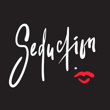 Seduction - simple motivational quote. Hand drawn beautiful lettering. Print for inspirational poster, t-shirt, bag, cups, card, flyer, sticker, badge. Elegant calligraphy sign Ilustracje wektorowe