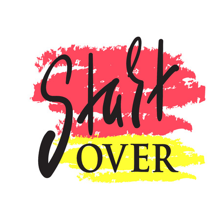 Start over - inspire and motivational quote. English idiom, lettering. Youth slang. Print for inspirational poster, t-shirt, bag, cups, card, flyer, sticker, badge. Calligraphy sign Illusztráció