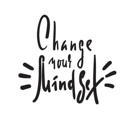 Change your mindset - inspire motivational quote. Hand drawn beautiful lettering. Print for inspirational poster, t-shirt, bag, cups, card, flyer, sticker, badge. Elegant calligraphy sign Vetores