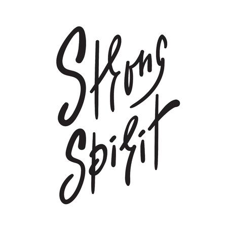 Strong spirit - simple inspire and motivational quote. Hand drawn beautiful lettering. Print for inspirational poster, t-shirt, bag, cups, card, flyer, sticker, badge. Elegant calligraphy sign
