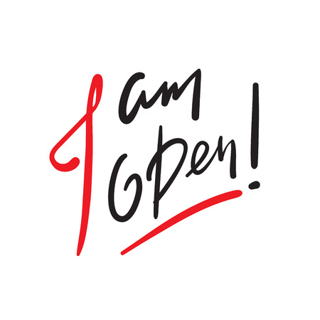 I?m open - simple inspire and motivational quote. English idiom, slang. Lettering Print for inspirational poster, t-shirt, bag, cups, card, flyer, sticker, badge. Cute and funny vector sign Stock fotó - 119530338