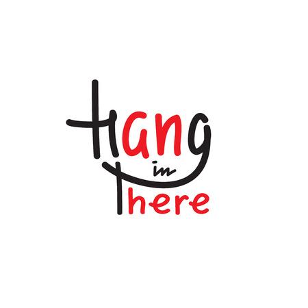 Resisti: semplice ispirazione e citazione motivazionale. idioma inglese, slang. Lettering Print per poster, t-shirt, borse, tazze, biglietti, volantini, adesivi, badge. Segno di vettore carino e divertente Vettoriali