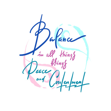 Peace and contentment - inspire motivational quote. Hand drawn beautiful lettering. Print for inspirational poster, t-shirt, bag, cups, card, yoga flyer, sticker, badge. Illustration
