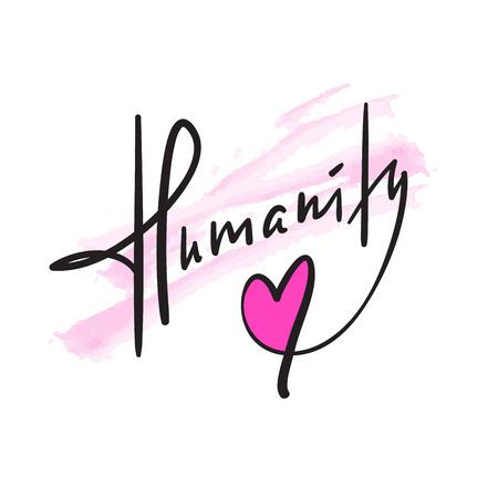 Humanidad: inspiración simple y cita motivadora. Dibujado a mano hermosas letras. Imprimir para póster inspirador, bolso, bolso, tazas, tarjeta, volante, pegatina, insignia. Escritura de caligrafía elegante