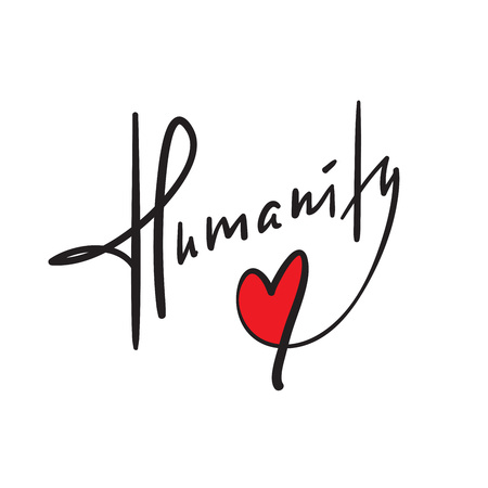 Humanity - simple inspire and motivational quote. Hand drawn beautiful lettering. Print for inspirational poster, bag, bag, cups, card, flyer, sticker, badge. Elegant calligraphy writing