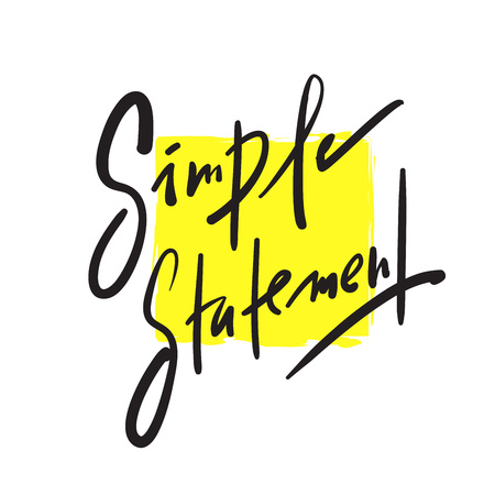 Simple Statement - simple inspire and motivational quote. Hand drawn beautiful lettering. Print for inspirational poster, t-shirt, bag, cups, card, flyer, sticker, badge. Elegant calligraphy writing Vectores