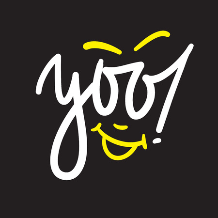 Yoo - simple inspire and motivational quote. Handwritten welcome and greeting phrase. Print for inspirational poster, t-shirt, bag, cups, card, flyer, sticker, badge. Cute and funny vector writing Vettoriali