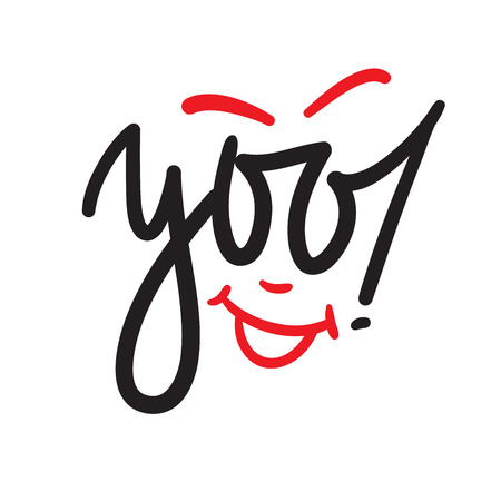 Yoo - simple inspire and motivational quote. Handwritten welcome and greeting phrase. Print for inspirational poster, t-shirt, bag, cups, card, flyer, sticker, badge. Cute and funny vector writing