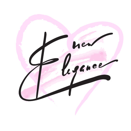 New elegance - inspire and motivational quote. Hand drawn beautiful lettering. Print for inspirational poster, t-shirt, bag, cups, card, flyer, sticker, badge. Elegant calligraphy vector sign