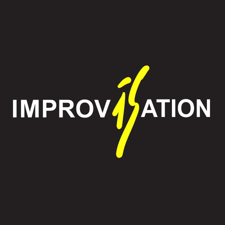 Improvisation - simple inspire motivational quote. Hand drawn beautiful lettering. Print for inspirational poster, t-shirt, bag, cups, card, flyer, sticker, badge. Cute and funny vector sign writing Vector Illustration