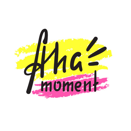 Aha moment - simple inspire motivational quote. Hand drawn lettering. Youth slang, idiom. Print for inspirational poster, t-shirt, bag, cups, card, flyer, sticker, badge. Cute funny vector writing 向量圖像