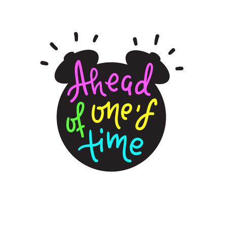 Ahead of one's time - inspire motivational quote. Hand drawn lettering. Youth slang, idiom. Print for inspirational poster, t-shirt, bag, cups, card, flyer, sticker, badge. Cute funny vector Banque d'images - 123892825