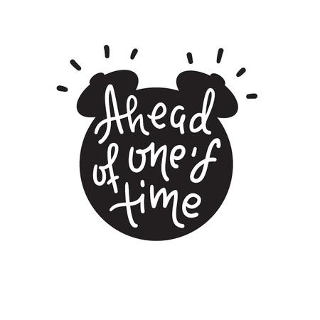 Der Zeit voraus - inspirieren Sie ein motivierendes Zitat. Handgezeichneter Schriftzug. Jugendsprache, Redewendung. Drucken Sie für inspirierende Poster, T-Shirts, Taschen, Tassen, Karten, Flyer, Aufkleber, Abzeichen. Netter lustiger Vektor