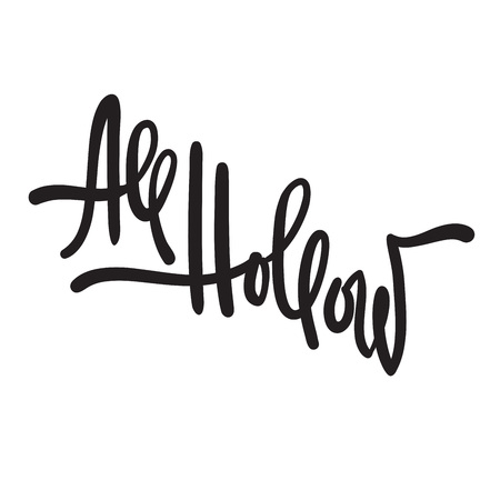 All hollow - simple inspire motivational quote. Hand drawn lettering. Youth slang, idiom. Print for inspirational poster, bag, bag, cups, card, flyer, sticker, badge. Elegant calligraphy writing Çizim