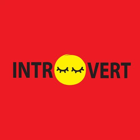 Introvert - inspire motivational quote. Hand drawn lettering. Youth slang, idiom. Print for inspirational poster, t-shirt, bag, cups, card, flyer, sticker, badge. Cute funny vector writing