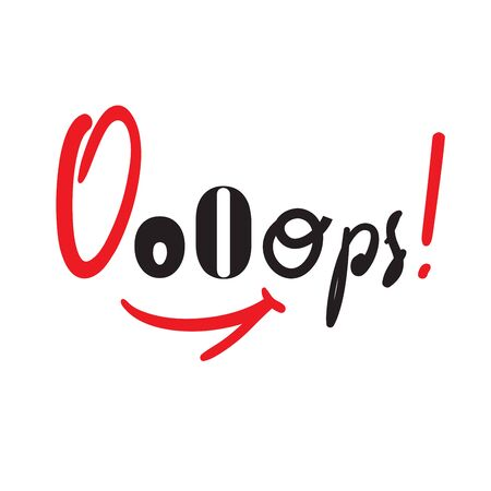 Ooops! - inspire motivational quote. Hand drawn lettering. Youth slang, idiom. Print for inspirational poster, t-shirt, bag, cups, card, flyer, sticker, badge. Cute funny vector writing Stock fotó - 131200766