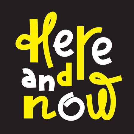 Here Now - inspire motivational quote. Hand drawn lettering. Print for inspirational poster, t-shirt, bag, cups, card, flyer, sticker, badge. Phrase for self development, personal growth, social media Foto de archivo - 131201295
