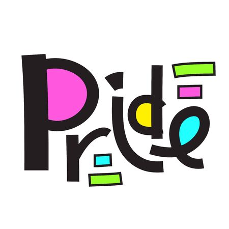 Pride - inspire motivational quote. Hand drawn lettering. Print for inspirational poster, t-shirt, bag, cups, card, flyer, sticker, badge. Phrase for self development, personal growth, social media