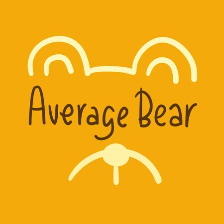 Average bear - inspire motivational quote. Hand drawn lettering. Youth slang, idiom. Print for inspirational poster, t-shirt, bag, cups, card, flyer, sticker, badge. Cute and funny vector Illusztráció