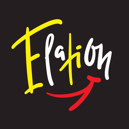 Elation - inspire motivational quote. Hand drawn lettering. Print for inspirational poster, t-shirt, bag, cups, card, flyer, sticker, badge. Phrase for self development, personal growth, social media
