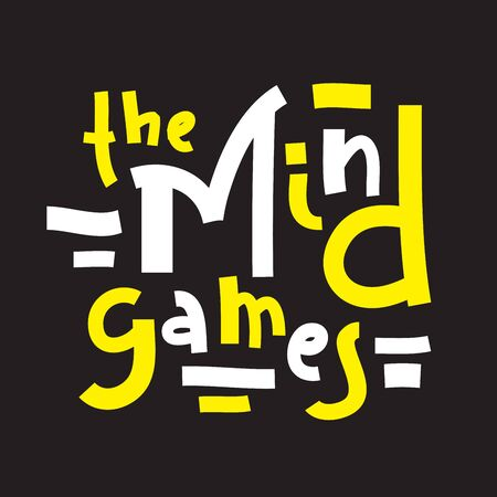 The Mind games - inspire motivational quote. Hand drawn lettering. Youth slang, idiom. Print for inspirational poster, t-shirt, bag, cups, card, flyer, sticker, badge. Cute and funny vector writing Ilustrace