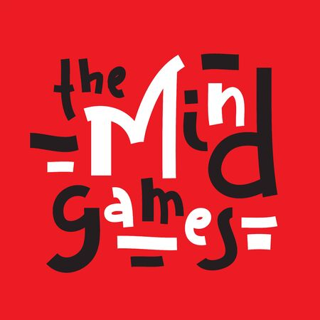 The Mind games - inspire motivational quote. Hand drawn lettering. Youth slang, idiom. Print for inspirational poster, t-shirt, bag, cups, card, flyer, sticker, badge. Cute and funny vector writing Illusztráció