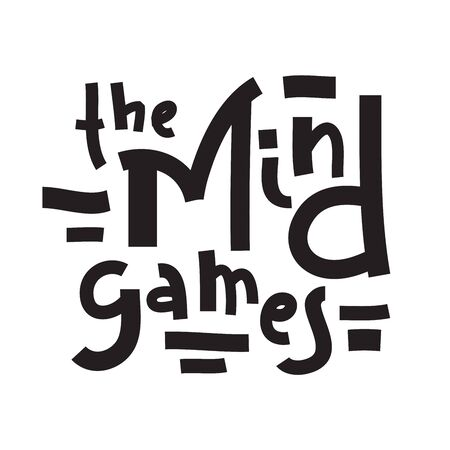 The Mind games - inspire motivational quote. Hand drawn lettering. Youth slang, idiom. Print for inspirational poster, t-shirt, bag, cups, card, flyer, sticker, badge. Cute and funny vector writing Illustration