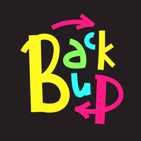 Back up - inspire motivational quote. Hand drawn lettering. Youth slang, idiom. Print for inspirational poster, t-shirt, bag, cups, card, flyer, sticker, badge. Cute and funny vector writing Ilustrace
