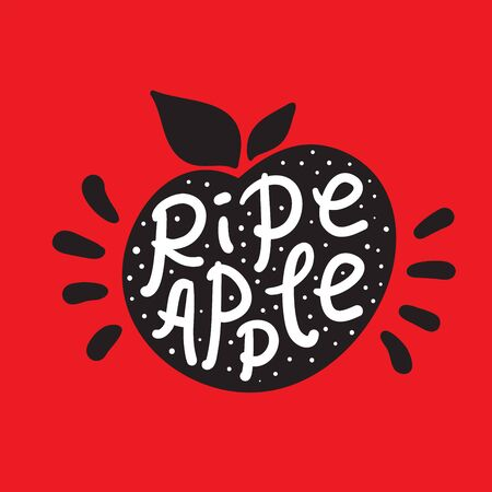 Ripe apple - inspire motivational quote. Hand drawn lettering. Youth slang, idiom. Print for inspirational poster, t-shirt, bag, cups, card, flyer, sticker, badge. Cute and funny vector writing
