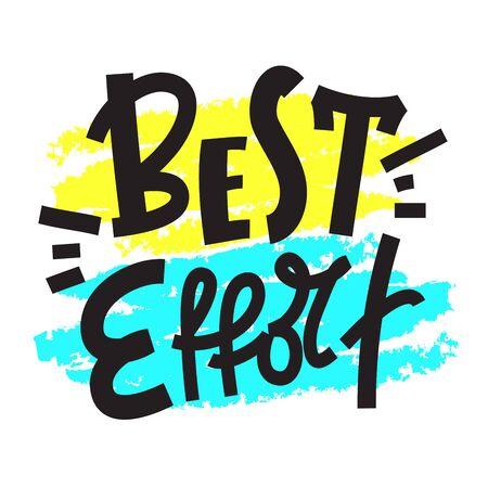 Mejor esfuerzo: inspirar una cita motivacional. Imprimir para póster inspirador, camiseta, bolso, tazas, tarjeta, volante, pegatina, insignia. Frase para desarrollo personal, crecimiento personal, redes sociales.
