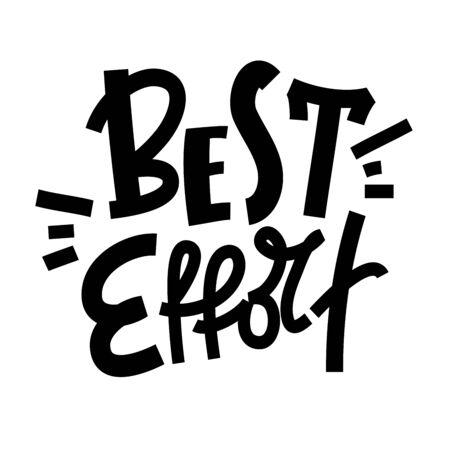 Mejor esfuerzo: inspirar una cita motivacional. Imprimir para póster inspirador, camiseta, bolso, tazas, tarjeta, volante, pegatina, insignia. Frase para desarrollo personal, crecimiento personal, redes sociales. Ilustración de vector