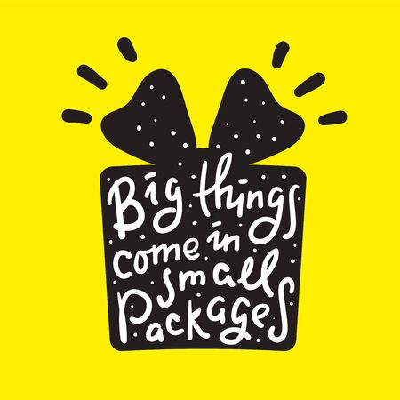 Big things come in small packages - funny inspire motivational quote. Hand drawn beautiful lettering. Proverb. Print for inspirational poster, t-shirt, bag, cups, card, flyer, sticker, badge. 向量圖像
