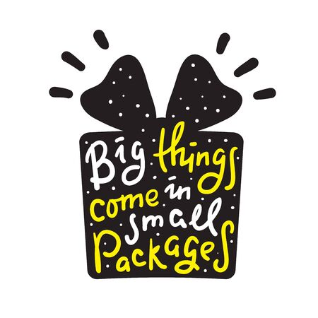 Big things come in small packages - funny inspire motivational quote. Hand drawn beautiful lettering. Proverb. Print for inspirational poster, t-shirt, bag, cups, card, flyer, sticker, badge.  イラスト・ベクター素材