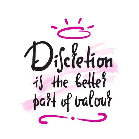 Discretion - inspire motivational quote. Hand drawn beautiful lettering. English proverb. Print for inspirational poster, t-shirt, bag, cups, card, flyer, sticker, badge. Cute funny vector writing