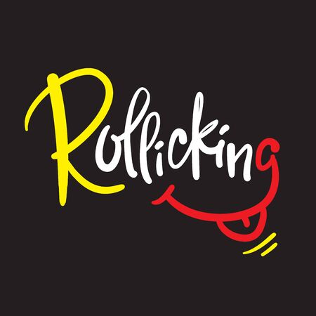 Rollicking - simple inspire motivational quote. Hand drawn beautiful lettering. Print for inspirational poster, t-shirt, bag, cups, card, flyer, sticker, badge. Cute funny vector writing Ilustração