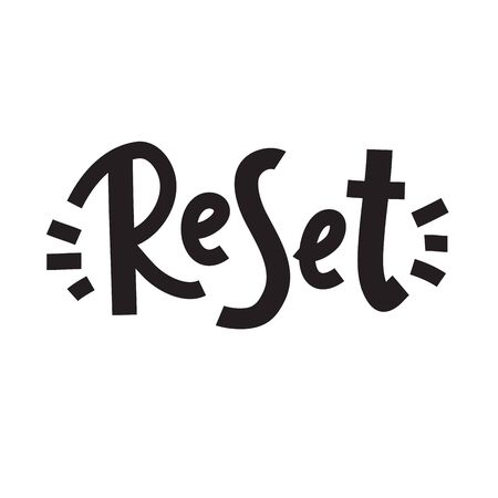 Reset - inspire motivational quote. Hand drawn beautiful lettering. Print for inspirational poster, t-shirt, bag, cups, card, flyer, sticker, badge. Cute funny vector. Phrase for self development 向量圖像