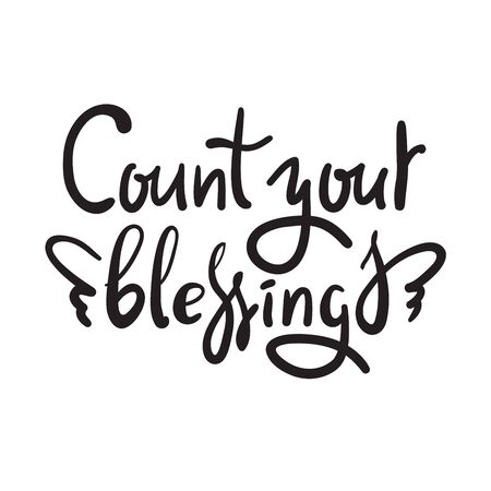 Count your blessings - inspire motivational quote.