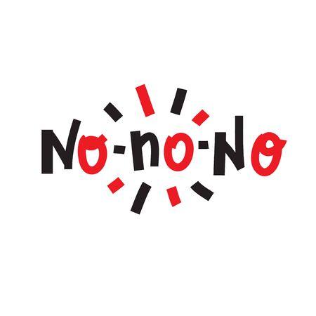 No-no-no - inspire motivational quote.