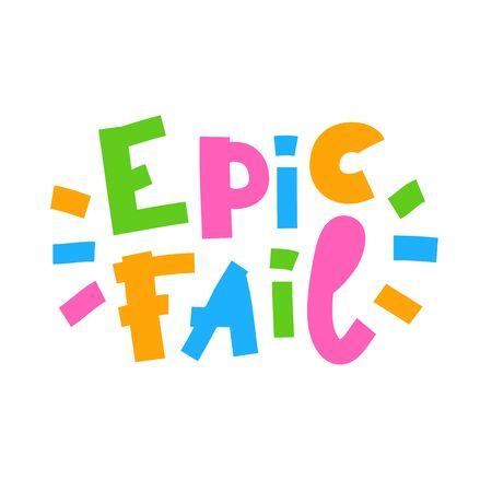 Epic fail - inspire motivational quote. Banco de Imagens - 142033814