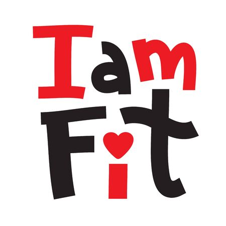 I am fit - inspire motivational quote. Hand drawn beautiful lettering. Print for inspirational poster, t-shirt, bag, cups, card, flyer, sticker, badge. Phrase for self development, personal growth Vektoros illusztráció