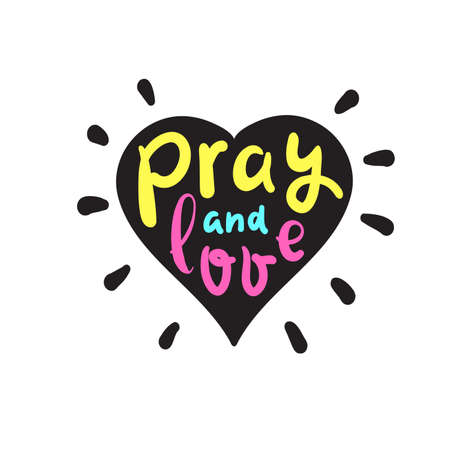 Pray and Love - inspire motivational religious quote. Hand drawn beautiful lettering. Print for inspirational poster, t-shirt, bag, cups, card, flyer, sticker, badge. Cute funny vector Ilustracja