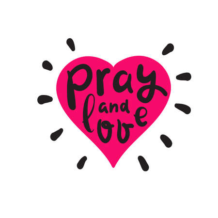 Pray and Love - inspire motivational religious quote. Hand drawn beautiful lettering. Print for inspirational poster, t-shirt, bag, cups, card, flyer, sticker, badge. Cute funny vector Archivio Fotografico - 150941398