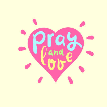 Pray and Love - inspire motivational religious quote. Hand drawn beautiful lettering. Print for inspirational poster, t-shirt, bag, cups, card, flyer, sticker, badge. Cute funny vector Archivio Fotografico - 150941397