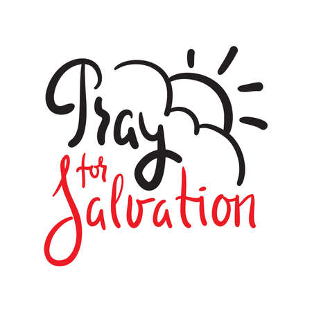 Pray for salvation - inspire motivational religious quote. Hand drawn beautiful lettering.