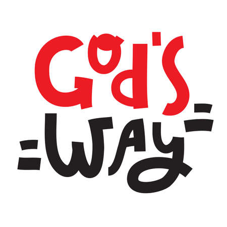 God's way - inspire motivational religious quote. Hand drawn beautiful lettering. Print for inspirational poster, t-shirt, bag, cups, card, flyer, sticker, badge. Cute funny vector writing
