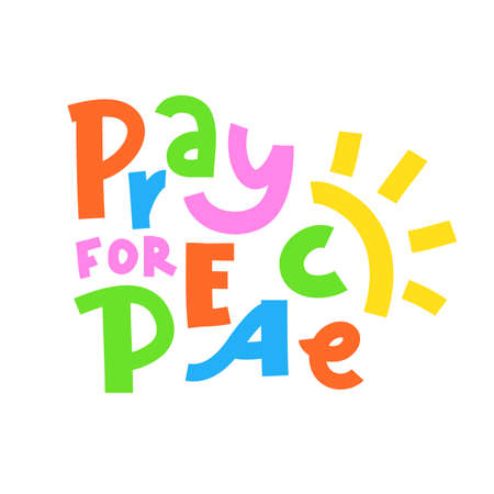 Pray for Peace - inspire motivational religious quote. Hand drawn beautiful lettering. Print for inspirational poster, t-shirt, bag, cups, card, flyer, sticker, badge. Cute funny vector writing