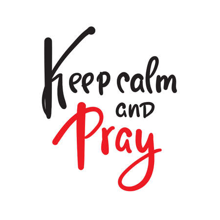 Keep calm and pray - inspire motivational religious quote. Hand drawn beautiful lettering. Print for inspirational poster, t-shirt, bag, cups, card, flyer, sticker, badge. Cute funny vector writing 向量圖像